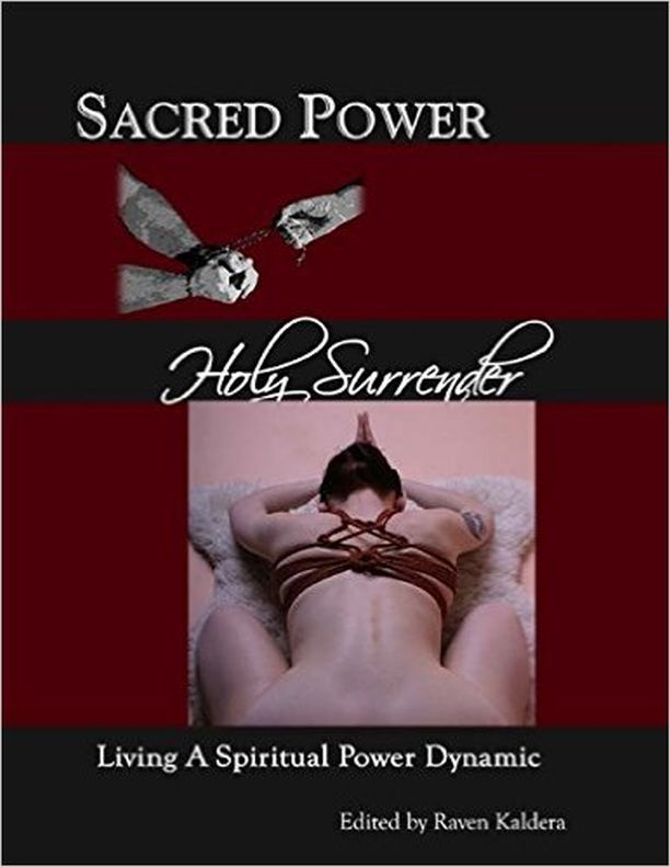 Sacred Power Holy Surrender: Living A Spiritual Power Dynamic